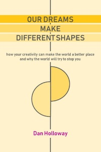 our dreams make different shapes